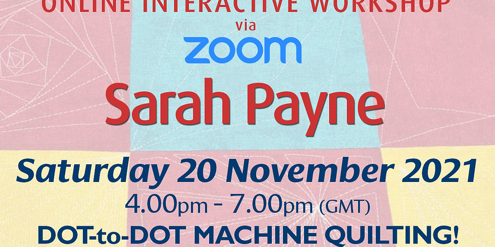 Saturday 20 November 2021: Online Workshop (Dot-To-Dot Machine Quilting)