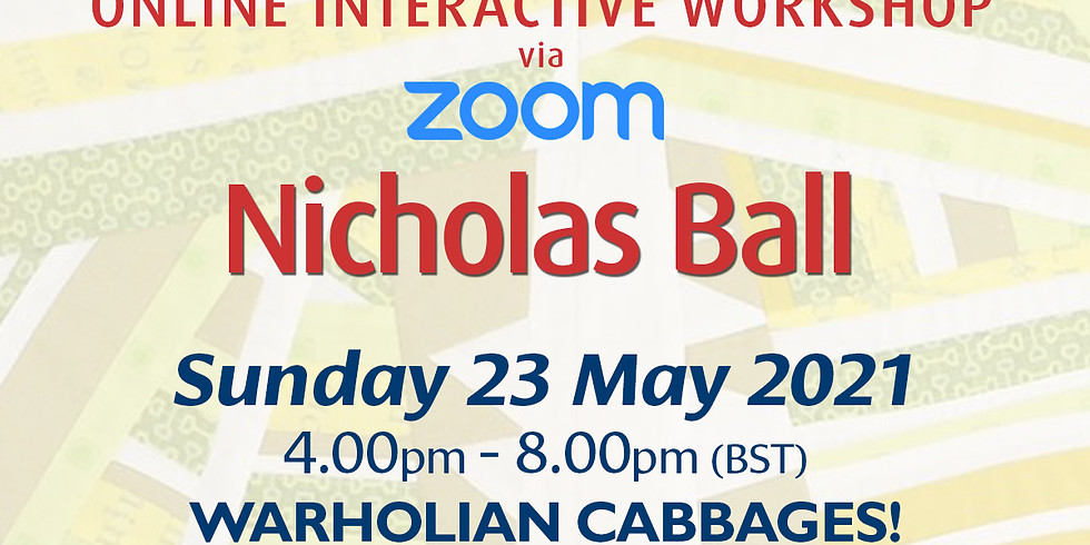 Sunday 23 May 2021: Online Workshop (Warholian Cabbages!)