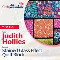 CraftyMonkies_Workshop Video_Judith Hollies_Stained Glass Effect Quilt Block!
