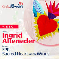 CraftyMonkies_Workshop Video_Ingrid Alteneder_FPP Sacred Heart with Wings!