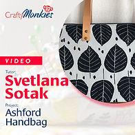 CraftyMonkies Workshop Video Svetlana Sotak Ashford Handbag