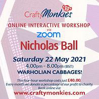 CraftyMonkies Nicholas Ball Online Interactive Workshop via Zoom Warholian Cabbages!