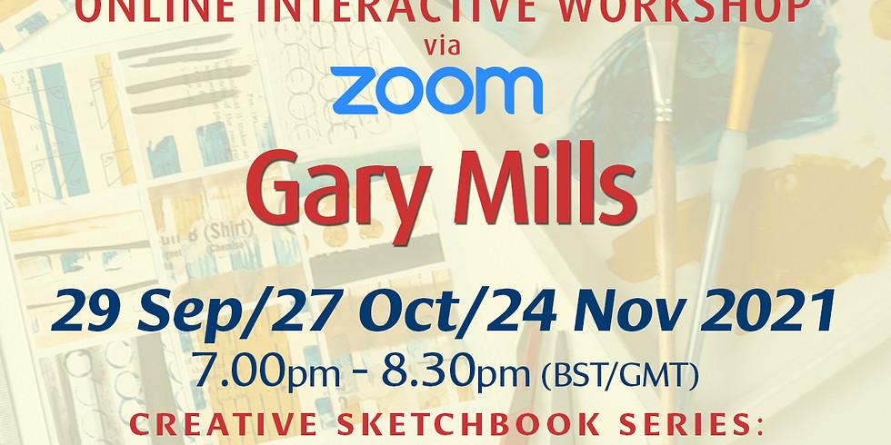 Gary Mills' Triple-Whammy: Creative Sketchbook Workshops x 3!