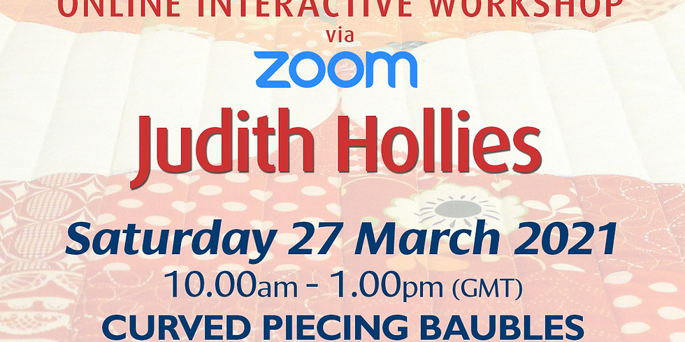 Saturday 27 March 2021: Online Workshop (Curved Piecing Baubles)