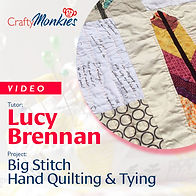 CraftyMonkies_Workshop Video_Lucy Brennan_Big Stitch Hand Quilting!
