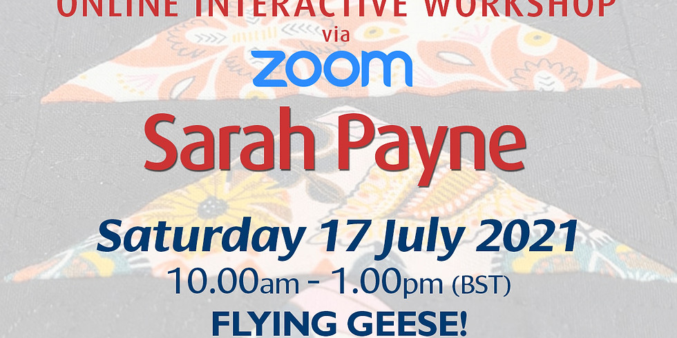 Saturday 17 July 2021: Online Workshop (Flying Geese)
