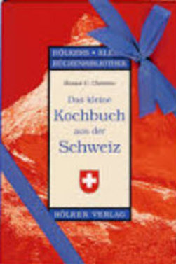 Das kleine Kochbuch aus der Schweiz