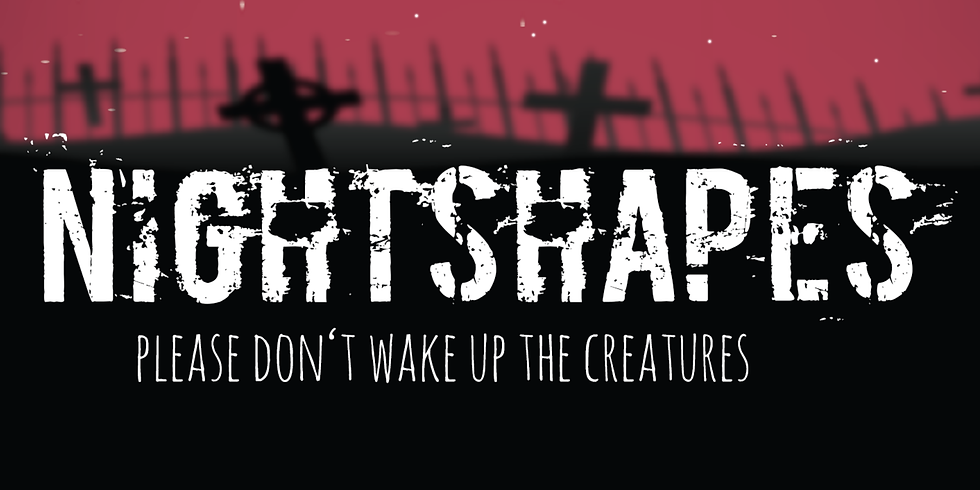 """Nightshapes - """"Please don´t wake up the creatures"""""""