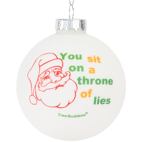 You Sit On A Throne of Lies Glass Christmas Ornament