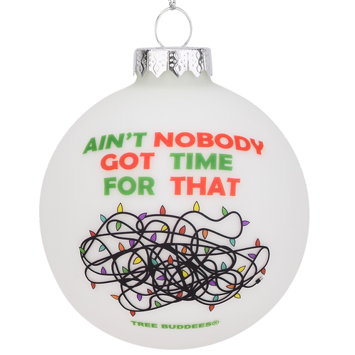 Ain't Nobody Got Time for That Funny Tangled Up Christmas Lights Ornament