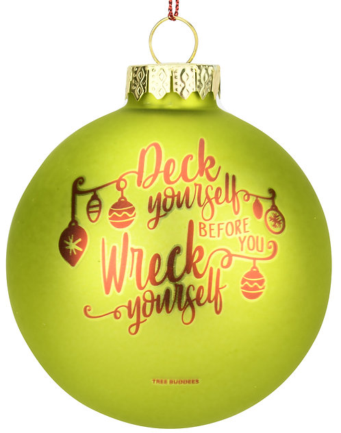 Deck Yourself Before You Wreck Yourself Christmas Ornament Glass Bulb