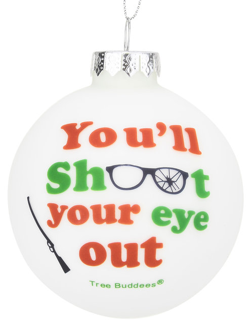 You'll Shoot Your Eye Out Glass Christmas Ornament