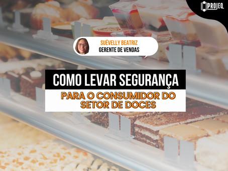 Como levar segurança para o consumidor do setor de doces
