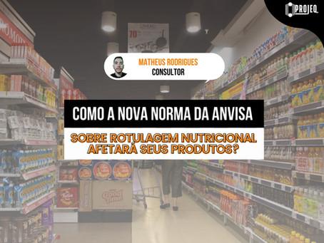 Como a nova norma da ANVISA sobre rotulagem nutricional afetará seus produtos?