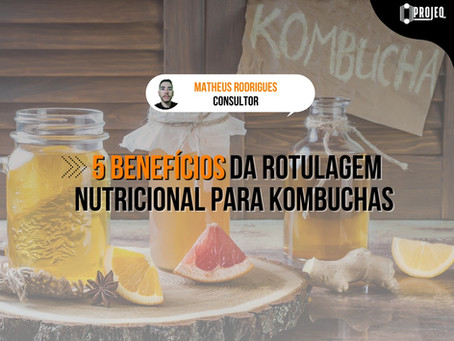 5 benefícios da rotulagem nutricional para kombuchas