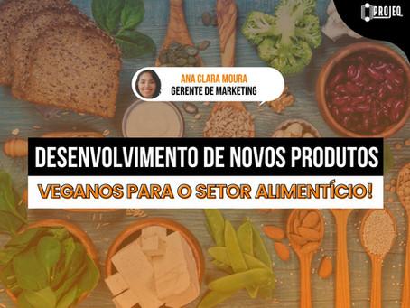 Desenvolvimento de novos produtos veganos para o setor alimentício!