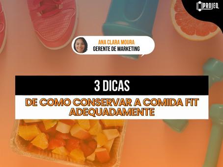 3 dicas de como conservar a comida fit adequadamente!