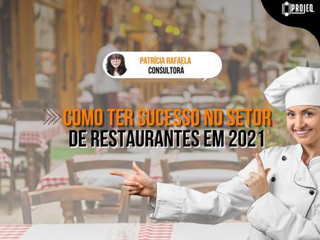 Como ter sucesso no setor de restaurantes em 2021