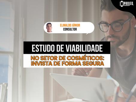 ESTUDO DE VIABILIDADE NO SETOR DE COSMÉTICOS: INVISTA DE FORMA SEGURA