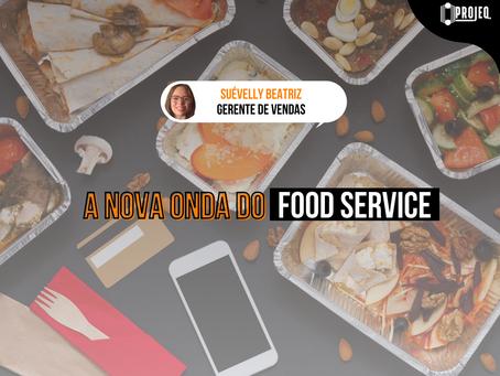 A NOVA ONDA DO FOOD SERVICE