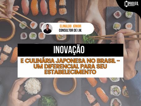 Inovação e Culinária Japonesa no Brasil: Um diferencial pra seu estabelecimento