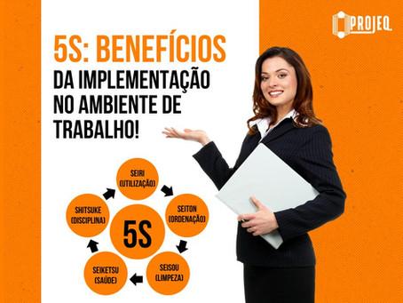 5S: BENEFÍCIOS DA IMPLEMENTAÇÃO NO AMBIENTE DE TRABALHO!
