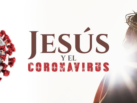 ¿QUÉ HARÍA JESÚS EN TIEMPOS DEL COVID 19?