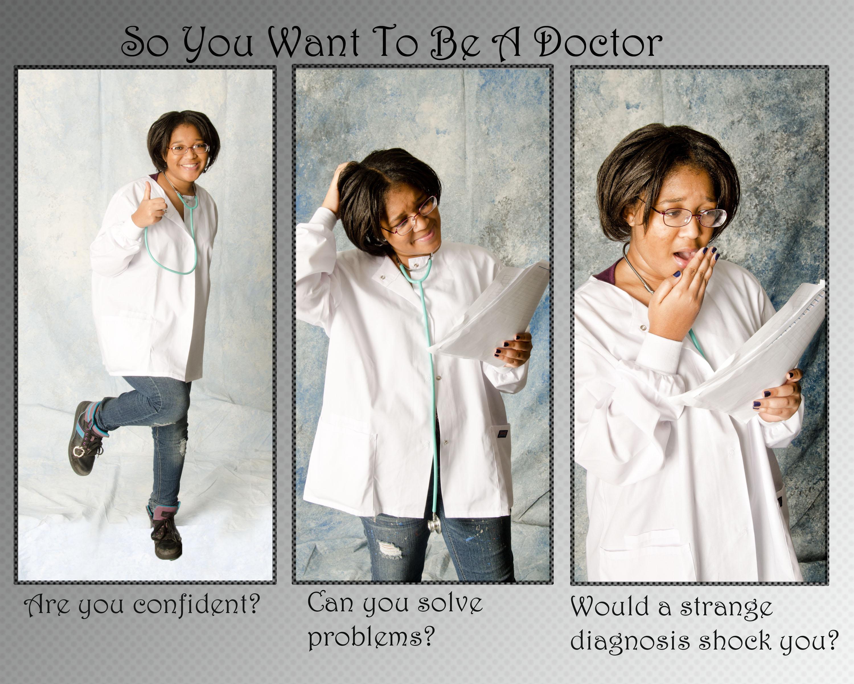 SO U WANT 2B A DOCTOR.jpg