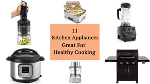 The 11 Kitchen Appliances That Will Make You Want To Cook Healthy