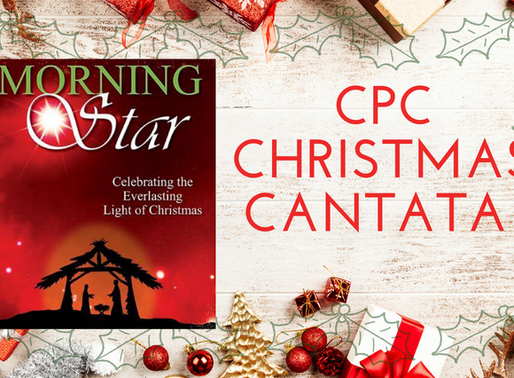 "Celebrate the King: ""Morning Star""-CPC's CHristmas Cantata"