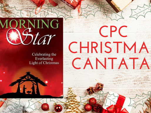 """Celebrate the King: """"Morning Star""""-CPC's CHristmas Cantata"""
