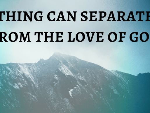 Easter 2020: Nothing Can Separate Us From The Love of God