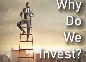 #19 Why Do We Invest?