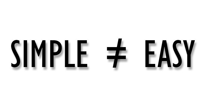 Image with the words: simple does not equal easy