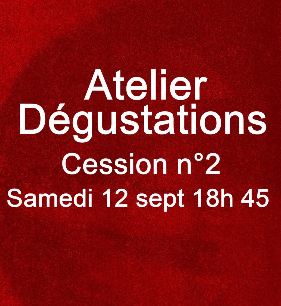 Atelier dégustations // 2e cession