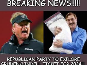 Midnight Meme Of The Day! GOP: Jon Gruden & Pillow Guy 2024!