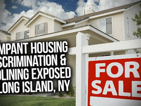 Not All Racial Discrimination In Housing Is In The Old Confederacy-- Take Long Island