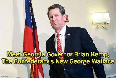 Midnight Meme Of The Day! Brian Kemp, The New George Wallace.