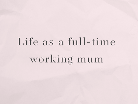 Life as a Working Mum