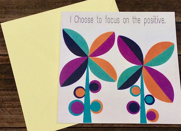 I Choose to be Positive Card