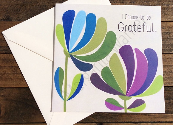 I Choose to be Grateful / Floral Inspiration /Gretting Card / 6x6""