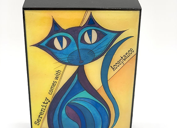"""Serenity comes with Acceptance Cat art 5x7x2"""""""