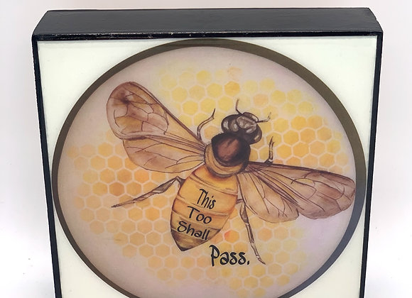 This too shall pass bee art 5x7""