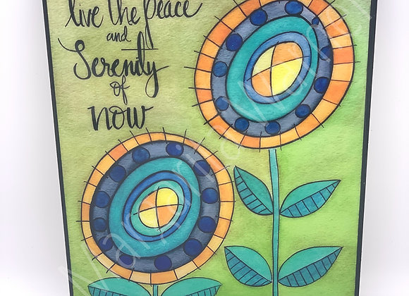 Live The Peace and Serenity of Now Art