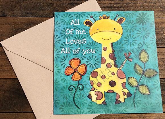 "All of me Loves all of you / Giraffe Art / Gretting Card / 6x6"""