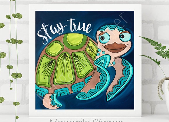 Stay True Sea Turtle Art