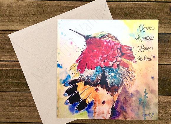 "Love is Patience love is Kind / Hummingbird  / Gretting Card /6x6"""