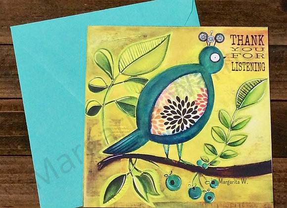 Thank you for listening /Bird/ Gretting Card / 6x6""