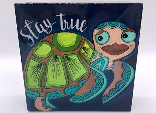 "Stay true turtle art 6x6x2"""