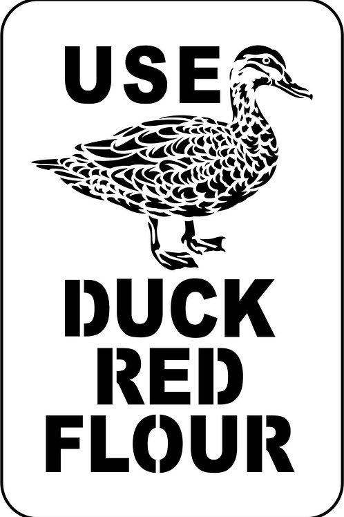 Duck Red Flour, JRV Stencil